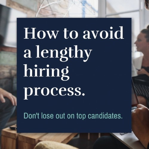 How to avoid a lengthy hiring process