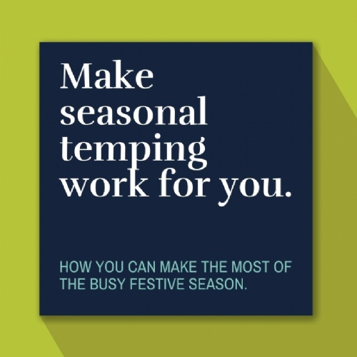 Make Seasonal Temping Work for you.