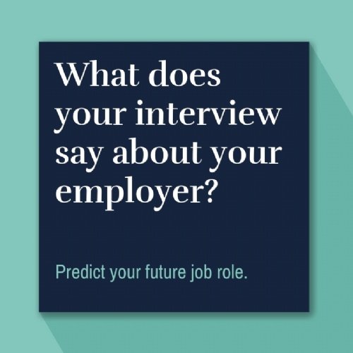 What does your interview say about your employer?