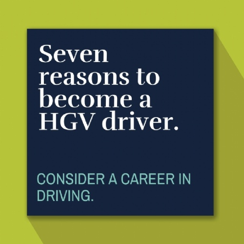 Seven Reasons You Should Become a HGV/LGV Driver