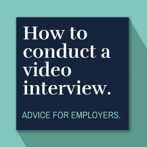 How to Conduct a Video Interview - Employer Advice