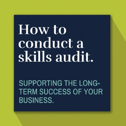 How to conduct a skills audit.