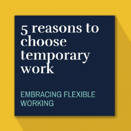 5 reasons to choose temporary work