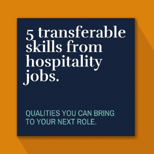 5 transferable skills from hospitality jobs.
